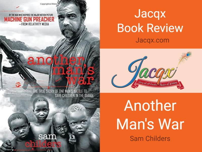 Another Man's War by Sam Childers - Jacqx Book Review