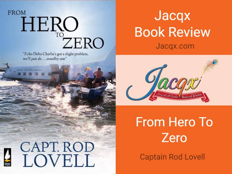 From Hero To Zero by Captain Rod Lovell - Jacqx Book Review