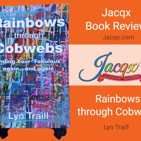 Rainbows Through Cobwebs