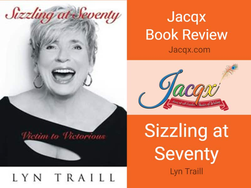 Sizzling at Seventy by Lyn Traill - Jacqx Book Review